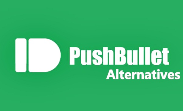 Pushbullet Alternatives What Should You Try Tech Life